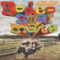 the pillows �s���E�Y / Rodeo star mate �yCD+DVD�z