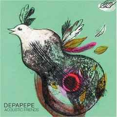 DEPAPEPE デパペペ / ACOUSTIC FRIENDS