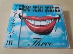 デミセミ・クエーバーCD「3 THREE」廃盤●