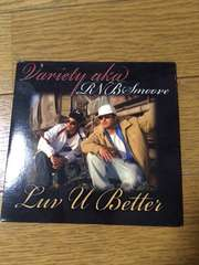 Variety a.k.a RNB Smoove  Luv U Better R&B 紙ジャケット