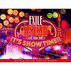 EXILE ATSUSHI LIVE TOUR 2016 IT'S SHOW TIME!!(3DVD)(豪華盤)