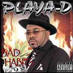 PLAYA-D/BAD HABITS/G-Rap/G-Funk/G-LUV
