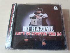 DJ HAZIME CD「AIN'T NO STOPPIN' THE DJ」2枚組 廃盤●