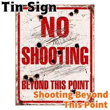 ブリキ看板 ティンサイン No Shooting Beyond This Point 雑貨 インテリア