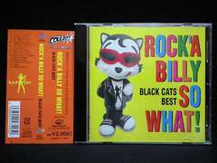 ROCK'ABILLY SO WHAT! BLACK CATS BEST ブラックキャッツ 帯付 中古
