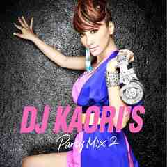 DJ KAORI'S Party Mix 2 28曲収録 Flo Rida,Taio Cruz,Rihanna