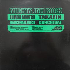 MIGHTY JAM ROCKマイティジャムロック「DANCEHALL ROCK」